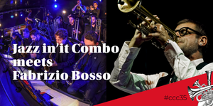 CCC35: Jazz in'it combo meets Fabrizio Bosso