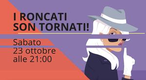 """""""I Roncati son tornati"""", spettacolo a cura della Compagnia """"I Roncati"""""""