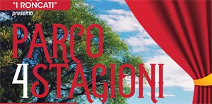 """La compagnia """"I Roncati"""" presenta: """"Parco 4 stagioni"""". 26 e 27/10 in Auditorium"""