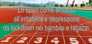 """""""Lo sport come antidoto all'irritabilità e depressione da lockdown nei bambini e ragazzi"""" - Incontro e dibattito"""