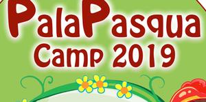 PalaPasqua Camp 2019: 18/26 aprile al Palazola Venturi