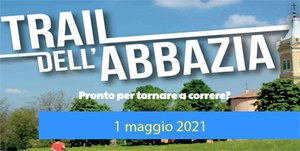 Trail dell'Abbazia - Edizione 2021 il 1 maggio