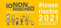 Io Non Rischio: Il 24 ottobre volontari nelle principali piazze italiane