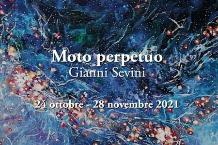 """""""Moto perpetuo"""". Esposizione di opere di Gianni Sevini"""